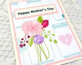 Floral Mother's Day Card - Floral Bouquet Mother's Day Card - Mason Jar Card - Happy Mother's Day Card - Card for Mom - Blank Card - Flowers