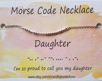 Daughter Morse Code Necklace, Gift for Daughter, Graduation Gift, Daughter Necklace, Proud to call you my Daughter, Inspirational Gift