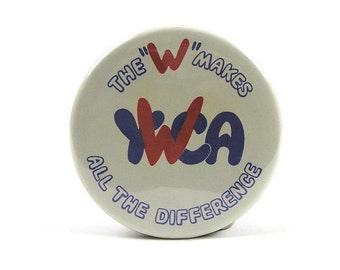 Vintage YWCA The W Makes All The Difference Button