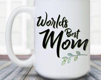 Worlds Best Mom - Mother's Day - Coffee Mug