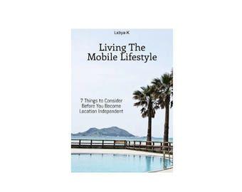 Living The Mobile Lifestyle, Downloadable eBook, Entrepreneurship, Lifestyle Design, Digital Nomad, Work Online, Boss Life