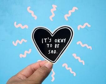 It's Okay To Be Sad Vinyl Sticker | cute sticker, funny sticker, quirky sticker, sad sticker, unique sticker, laptop sticker, car sticker