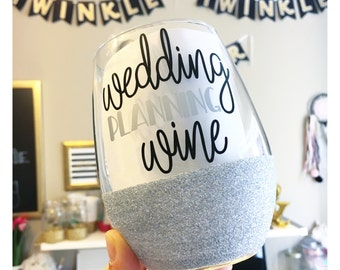 Wedding Planning Wine Glitter Wine Glass // Wedding Planner Wine Glass // Bride Wine Glass // Engagement Wine Glass / Bride to Be Wine Glass