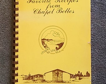 Church Cookbook, Fund Raiser Cookbook, Cardiff CA, Chapel by the Sea, Favorite Recipes, From Chapel Belles 1970s Community Cookbook Deserdog