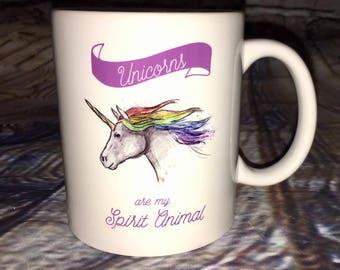 Unicorns are my Spirit Animal Mug - - Unicorn Lover - Rainbow Unicorn - Gift for her