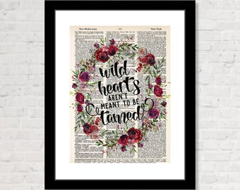 Wild Hearts Aren't Meant To Be Tamed - Boho Chic - Boho Decor, Modern Boho, Floral Wreath, Roses, Dictionary Page Art