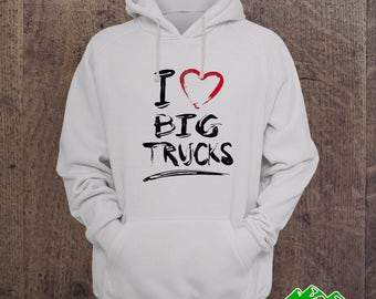 HOODIES - I love Big Trucks