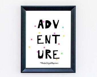 Adventure Print, Nursery Decor, Minimalist Print, Nursery Art, Cute Art, Typography Print