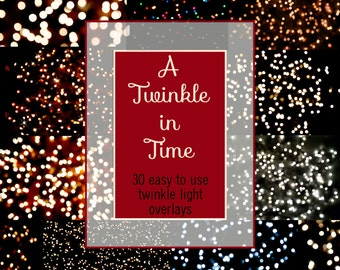 A Twinkle in Time Twinkle light Digital Overlays for Photoshop and PSE BOKEH Christmas Holiday Party Wedding Sparkle background scrapbook