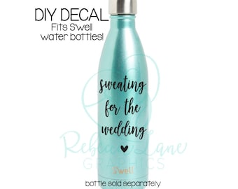 DIY DECAL: Sweating for the wedding S'well Size