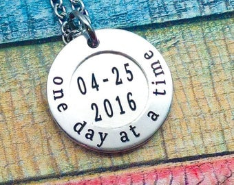 Sobriety Gift, One day at a time, Sobriety, Addiction Recovery Necklace, Sobriety Date Jewelry, AA jewelry, NA jewelry, Clean date, sober
