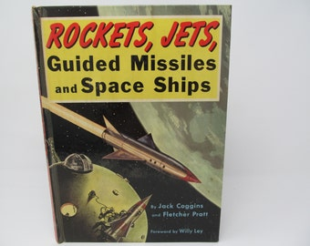 Rockets, Jets, Guided Missiles and Space Ships by Jack Coggins - 1951