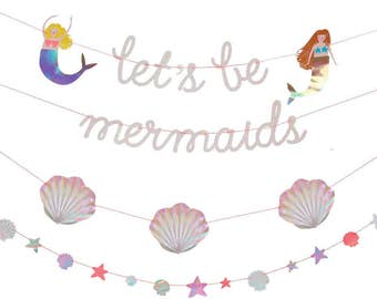Let's Be Mermaids Garland, Meri Meri Mermaid Banner, Under the Sea Birthday, Seashells - Mermaids - Starfish, Girl Birthday