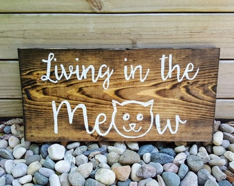Living in the Meow Sign, Wooden Signs, Cat Signs, Meow Sign, Hand Painted Sign, Gifts for Cat Lovers, Cat Decor, Wooden Sign, Meow Sign