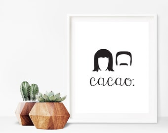 Portlandia TV Show Cacao Quote Digital Print