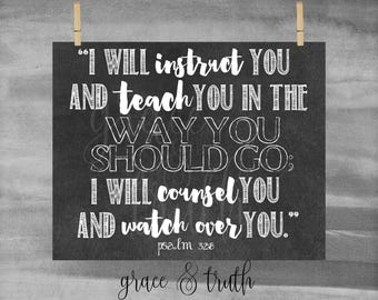 Psalm 32:8 Scripture || I will instruct you and teach you || Encouragement || Chalkboard || Home Decor