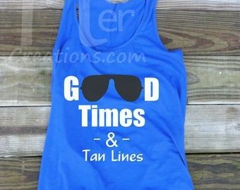 Good times & tan lines, summer tank top, Plus sizes available