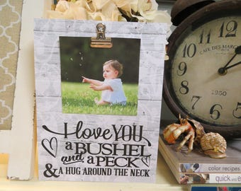 "Wood Picture Frame, ""I Love You a Bushel and a Peck & a Hug Around the Neck"", Family Picture Frame, Wedding Photo Frame, Newborn Photo Frame"