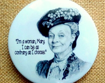 Downton Abbey Fridge Magnet, Original Pencil Portrait, Dowager, Humorous Quote, Maggie Smith, Contrary Woman, Violet Crawley