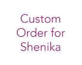 Custom Order for Shenika