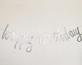 Happy Birthday Banner - Silver Script Banner - Silver Glitter Script - Script Birthday Sign - Happy Birthday Sign - First Birthday