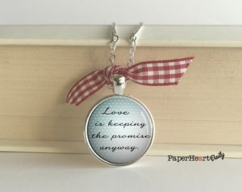 Love is Keeping the Promise Anyway - Fault in Our Stars - John Green - Quote Necklace - TFIOS - Love - Commitment - Quote - Gift - (B3006)