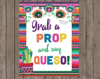 Grab a Prop and Say Queso Printable Sign Instant Download Fiesta Graduation Party Mexican Serape Blanket 1st 21st Bridal Mexican Wedding