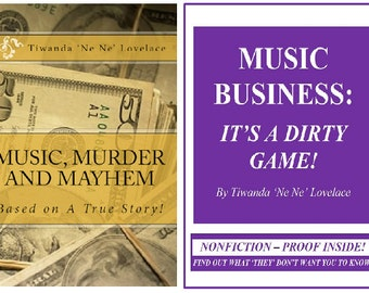 2 FOR 10 - (2) eBooks Music Business: It's a Dirty Game! 350+ pages AND Music, Murder and Mayhem-A True Story! 150+ pages