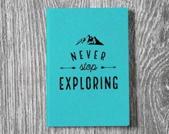 Never Stop Exploring - Wanderlust Letterpress Notebook / Sketchbook / Journal - 2 sizes