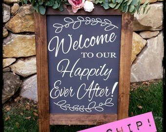 READY TO SHIP! Welcome to Our Happily Ever After. Happily Ever After Starts Here. Standing A-Frame Wedding / Ceremony  Sign. Sandwich Sign.