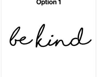 Be Kind Decal - Home Decor - Wallart - Yeti cup decal - laptop decal - inspirational - car window decal - motivational - daily affirmation
