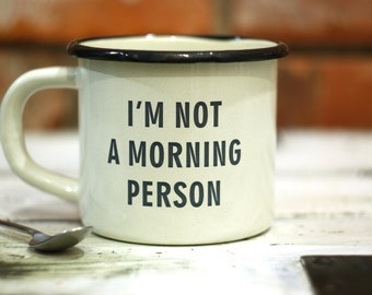 Coffee Mug Christmas MUG:  I'm not a morning person - ENAMEL Metal Mug Custom Engraved Cup Personal Tumbler with Inspirational Sentence