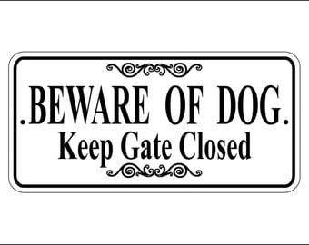 "Beware of Dog sign - 3.75"" x 7.75"" ""Beware of Dog Keep Gate Closed"" Sign - Free Shipping"