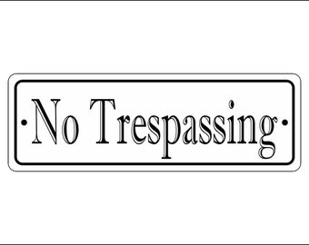 "2"" x 6"" No Trespassing Sign - Free Shipping"