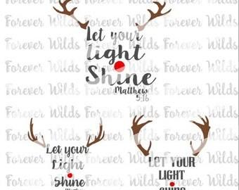 Christmas SVG - Reindeer svg-  Let your light shine  - Rudolph svg - boy Christmas shirt - Christmas SVG - deer antlers - toddler boys shirt