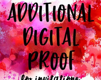 Additional Digital Proof - for Invitations