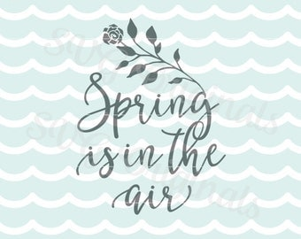 Spring is in the air SVG Vector file. So many uses! Cricut Explore and more! Happy Easter Happy Spring Hello Spring Bloom SVG