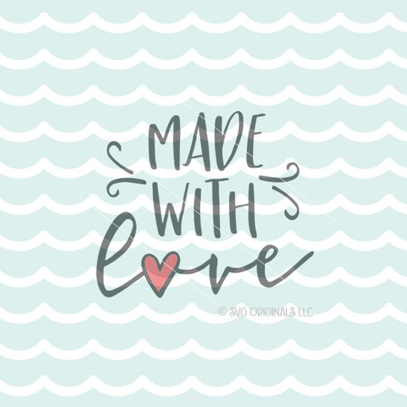 Download Made With Love SVG File. Cricut Explore & more! Made With ...