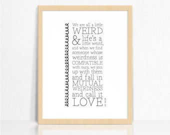 We Are All A Little Weird | Dr Seuss QUOTE | Black + White | Playful | Wall Print | Home Decor