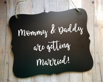 My Mommy And Daddy Are Getting Married - Wedding Sign - Flower Girl Sign - Ring Bearer Sign - Wedding Accessory Sign