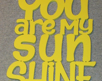 You Are My Sunshine Laser Cut Wood Yellow Wall Decor Art Sign