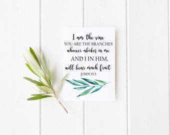 I am the Vine Print, John 15:5 Print, Scripture Print, Bible Verse Digital Print, Watercolor I am the Vine you are the Branches Print, Home