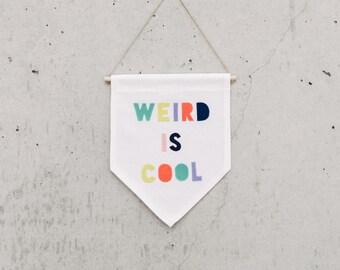 WEIRD IS COOL - Wall Banner (customizable)