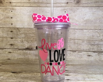 Live Love Dance Acrylic Tumbler with Straw Cup Dancer Dance Team Spirit Sports