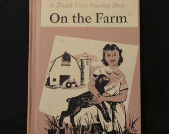 Vintage 1958 Hardcover On The Farm Doleh First Reading Book Children's Picture Book