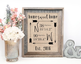 Home Sweet Home Sign // Home Sweet Home Print // Home Sign // GPS Coordinates Gift, Sign, Latitude Longitude Sign, Burlap Print