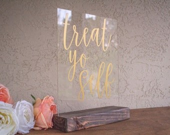 Treat Yo Self - Treat Yo Self Wedding - Treat Yo Self Sign - Treat Yo Self Wedding Sign - Wedding Dessert Sign - Dessert Sign - Acrylic Sign