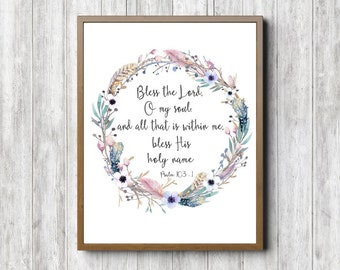 Instant Download - Psalm 103 : 1 - Bless The Lord O My Soul - Scripture Wall Art - King James Bible Verse Print - Watercolor Wreath
