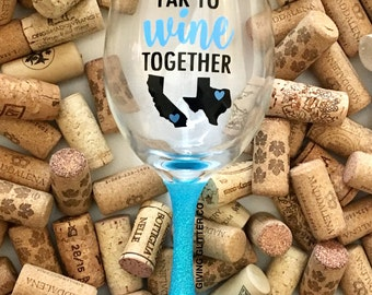 Never Too Far To Wine Together - Best Friend - BFF - Bestie // Glitter Wine Glass - Moving Away Gift - Long Distance Friendship