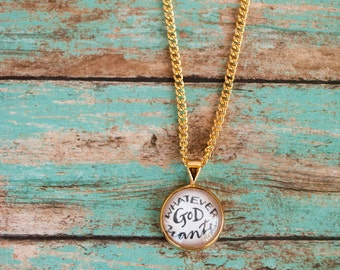 Whatever God Wants 18K Gold Necklace, First Communion Gift, Gift from Godmother, Sacrament Gift, 602010